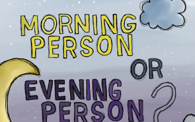 Are you a morning or evening person?